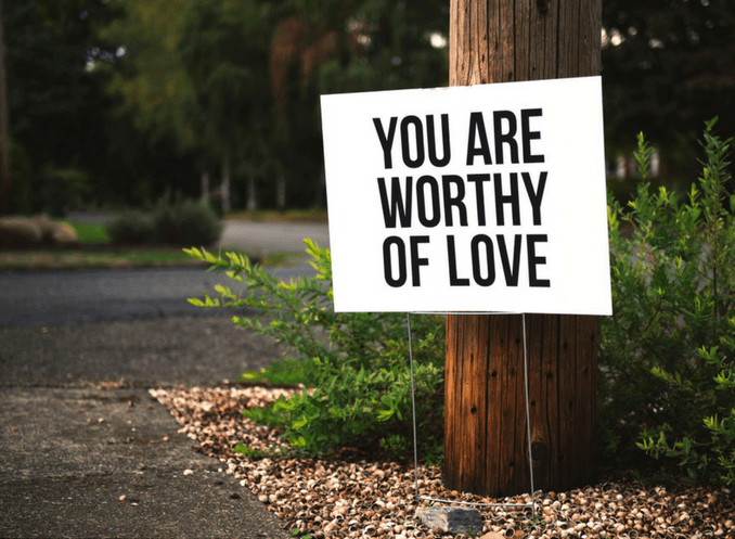 We are Worthly of Love